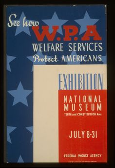 1 print on board (poster) : silkscreen, color.   Poster for exhibition of WPA welfare services; text in red, white and blue.