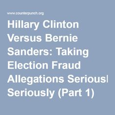 Hillary Clinton Versus Bernie Sanders: Taking Election Fraud Allegations Seriously (Part 1)