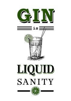 Gin is Liquid Sanity - especially if it is Tanqueray gin Gin Quotes, Alcohol Quotes, Witty Quotes, Gin Tonic, Whisky, Gins Of The World, Gin Tasting, Gin Bar, Gin Lovers