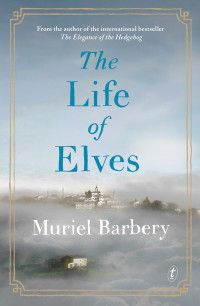 life of elves muriel barbery