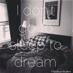 """Sleep to Dream""- Fiona Apple"
