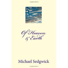 Of Heaven & Earth: And Everything Between (Paperback) http://www.amazon.com/dp/1463643039/?tag=wwwmoynulinfo-20 1463643039
