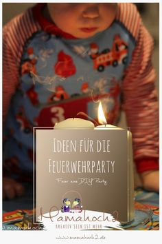 Our children& birthday party: ideas for a DIY firefighting party incl. Boy Room, Kids Room, Diy Party, Party Ideas, New Kids, Firefighter, Birthday Candles, Diys, Inspiration