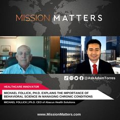 Michael Follick, Ph.D. CEO of Abacus Health Solutions, was interviewed on the Mission Matters Business Podcast by Adam Torres. Focused on people's health, Michael Follick, Ph.D., CEO of Abacus Health Solutions, discusses the importance of behavioral science in managing chronic illness in this interview. Behavioral Science, Millions Of Dollars, Diabetes Care, Human Behavior, Care Plans, Strong Relationship, Machine Learning, Music Industry