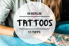 11 Tattoo Artists based in Berlin - 11 Tipps für Tattookünstler in Berlin
