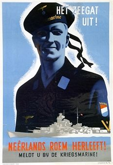 Recruitment poster encouraging Dutchmen to join the German navy, c1940-1945. Pin by Paolo Marzioli