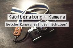 Kaufberatung Kamera: So findest du die richtige Kamera für dich