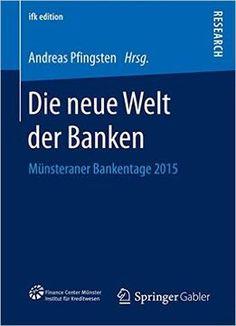 Die Neue Welt Der Banken: Münsteraner Bankentage 2015 (Ifk Edition) PDF