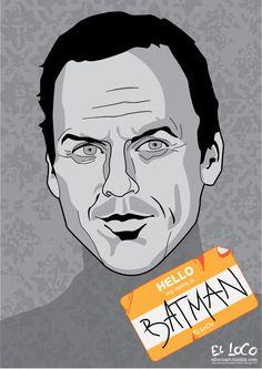 Hello...my name is Batman by El Loco. Michael Keaton