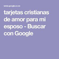 tarjetas cristianas de amor para mi esposo - Buscar con Google