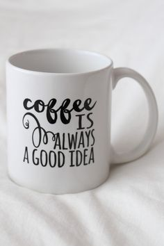 Coffee is Always a Good Idea Mug – Wild Daisy