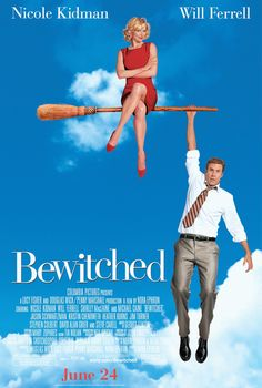 Bewitched Movie 2005. I love this movie! I really wish they would put it on Netflix.