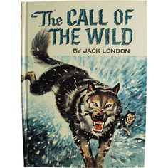 Man in the Wilderness by Jack De Witt hardcover | Old Book - The Call of the Wild by Jack London