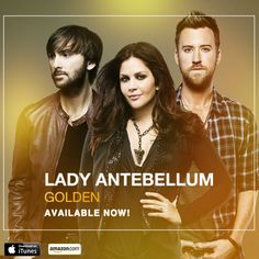 """ladyantebellum: """" The day has finally arrived! GOLDEN is released and available to purchase! Get GOLDEN on iTunes » Get GOLDEN on Amazon » International Fans get GOLDEN in the online store » And be..."""