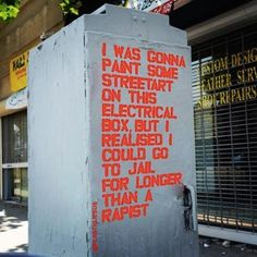 I was gonna paint some street art on this electrical box, but I realised I could go to jail for longer than a rapist.