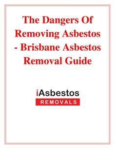 The dangers of removing asbestos brisbane asbestos removal guide
