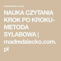 NAUKA CZYTANIA KROK PO KROKU- METODA SYLABOWA   madredziecko.com.pl Psychology, Kindergarten, Education, Children, Quotes, Homeschooling, Speech Language Therapy, Therapy, Literatura