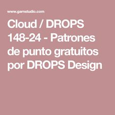 Cloud / DROPS 148-24 - Patrones de punto gratuitos por DROPS Design