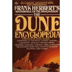 The Complete Authorized Guide and Companion to Frank Herbert's Masterpiece of the Imagination, the Dune Encyclopedia by Dr. Willis McNelly