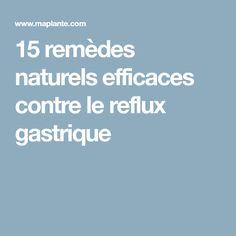 15 remèdes naturels efficaces contre le reflux gastrique