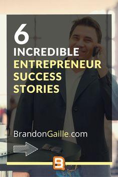 6 Incredible Entrepreneur Success Stories Stories Of Success, Business Stories, Business Articles, Entrepreneur Stories, Entrepreneur Motivation, Entrepreneur Inspiration, Millionaire Mentor, Millionaire Quotes, Leadership Goals