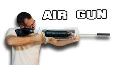 How To Make Air Gun Homemade Weapon