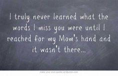 Miss my Mom so very much.