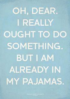 Who wears pyjamas? ;-)