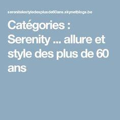 Catégories : Serenity ... allure et style des plus de 60 ans