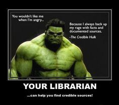 Research: The credible hulk ~ Need help with research? Ask a librarian or visit LUHS Library website. Library Memes, Library Quotes, Library Signs, Library Posters, Library Lessons, Library Books, Library Ideas, Book Quotes, Librarian Humor