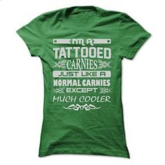 TATTOOED Carnies - AMAZING T SHIRTS - #sweaters #pullover hoodies. BUY NOW => https://www.sunfrog.com/LifeStyle/TATTOOED-Carnies--AMAZING-T-SHIRTS-Ladies.html?60505