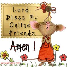Lord, Bless my online friends ~ Amen! Thank you all & Enjoy pinning without limits on my boards/j