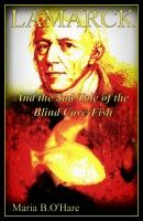 5 Star review of Lamarck and the Sad Tale of the Blind Cave-Fish, an ebook by Maria O'Hare at Smashwords