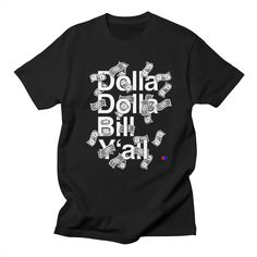 T-Shirt, hip-hop, quotes, rap, dotdot, classic, 90s, wu-tang, dolla dolla bill y'all  Available at https://dotdot.threadless.com