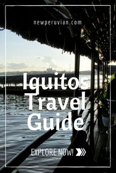 A travel guide to #Iquitos, #Peru