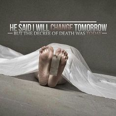 He said I will change tomorrow but the decree of death was today. Repent before its too late. Muslim Couple Quotes, Muslim Quotes, Islamic Images, Islamic Qoutes, Islamic Messages, Quran Quotes Inspirational, Spiritual Quotes, Islamic Quotes Wallpaper, Mecca Wallpaper