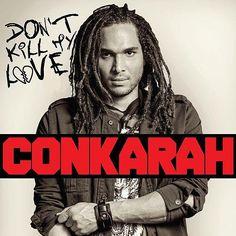 Conkarah - Don't Kill My Love (EP) (2 Hard Music) (2015) -| http://reggaeworldcrew.net/conkarah-dont-kill-my-love-ep-2-hard-music-2015/