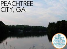 Peachtree City #5 out of 50 - safest cities in Georgia to live