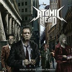 Atomic Head – March Of The Urban Zombies (2013)
