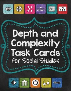 88 Depth and Complexity task cards for social studies/history! Can be used grades 4-10+ and can be used with any textbook! Excellent tool for improving content-area literacy.  $