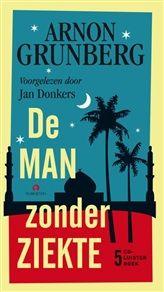 De man zonder ziekte http://www.bruna.nl/boeken/de-man-zonder-ziekte-9789047612445