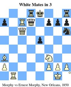 White Mates in 3. Morphy vs Ernest Morphy, New Orleans, 1850 www.chess-and-strategy.com #echecs #chess #schach #ajedrez #xadrez