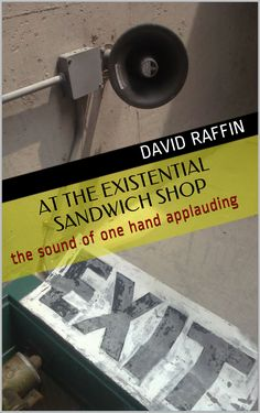 Buy At the Existential Sandwich Shop: the sound of one hand applauding by David Raffin and Read this Book on Kobo's Free Apps. Discover Kobo's Vast Collection of Ebooks and Audiobooks Today - Over 4 Million Titles!