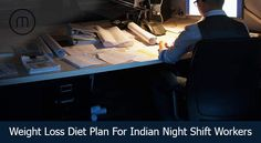 Weight Loss Diet Plan for Indian Night shift workers