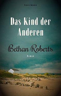 Das Kind der Anderen von Bethan Roberts https://www.amazon.de/dp/3956141210/ref=cm_sw_r_pi_dp_x_sVGiybH5SQDFG
