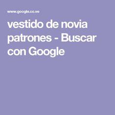 vestido de novia patrones - Buscar con Google