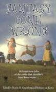 1377 Martin H. Greenberg & Brittiany A. Koren Fantasy Gone Wrong   Sep-06 Anthology.#