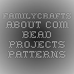 familycrafts.about.com bead projects patterns