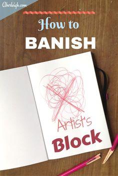 5 Ways to BANISH Artist's Block   Aberleigh