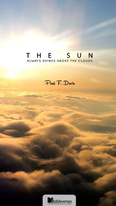 The sun always shines above the clouds Cloud Quotes, Sun Quotes, Sun And Clouds, Above The Clouds, Chalkboard Verse, Mottos To Live By, Always Shine, Religious Quotes, Islamic Quotes